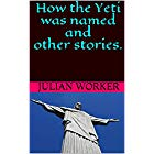 How was the Yeti named and other funny stories.
